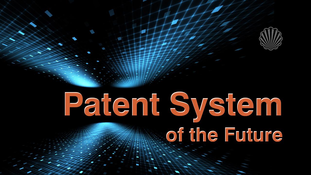 سیستم پتنتی برای آینده؛ ویژگیها و الزامات